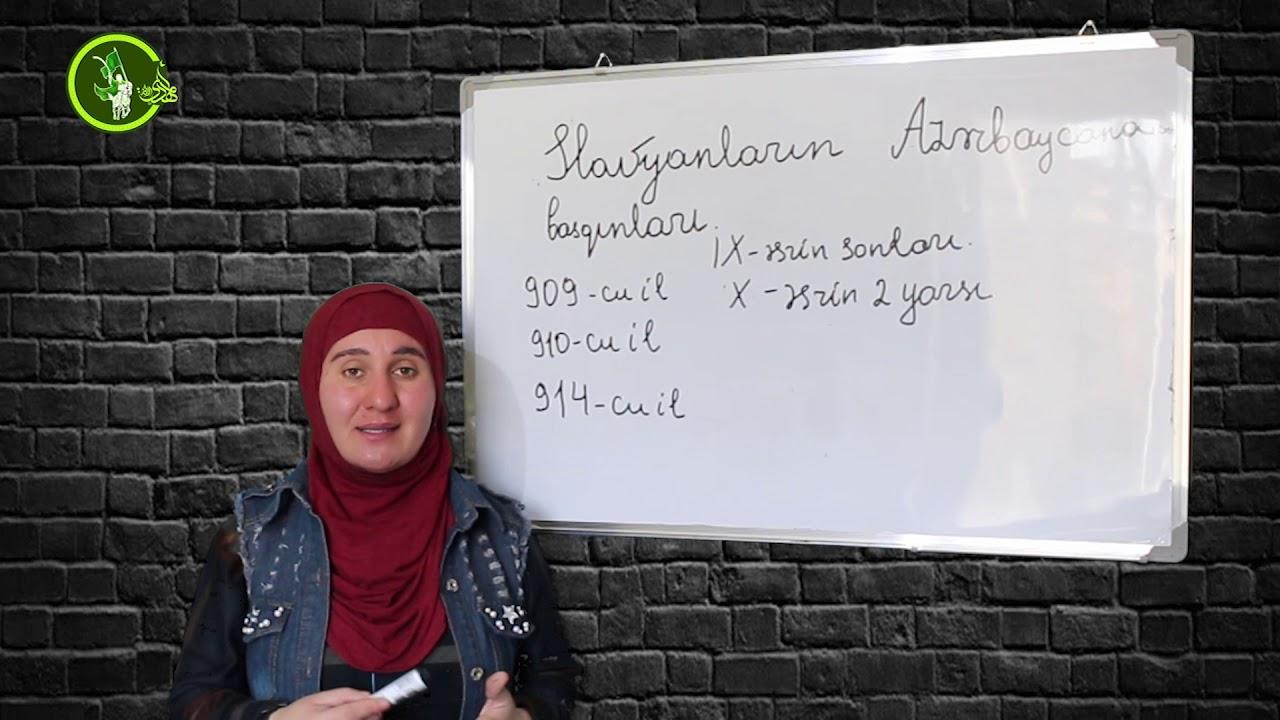 Slavyanların azərbaycana yürüşləri - #4 -cü #dərs