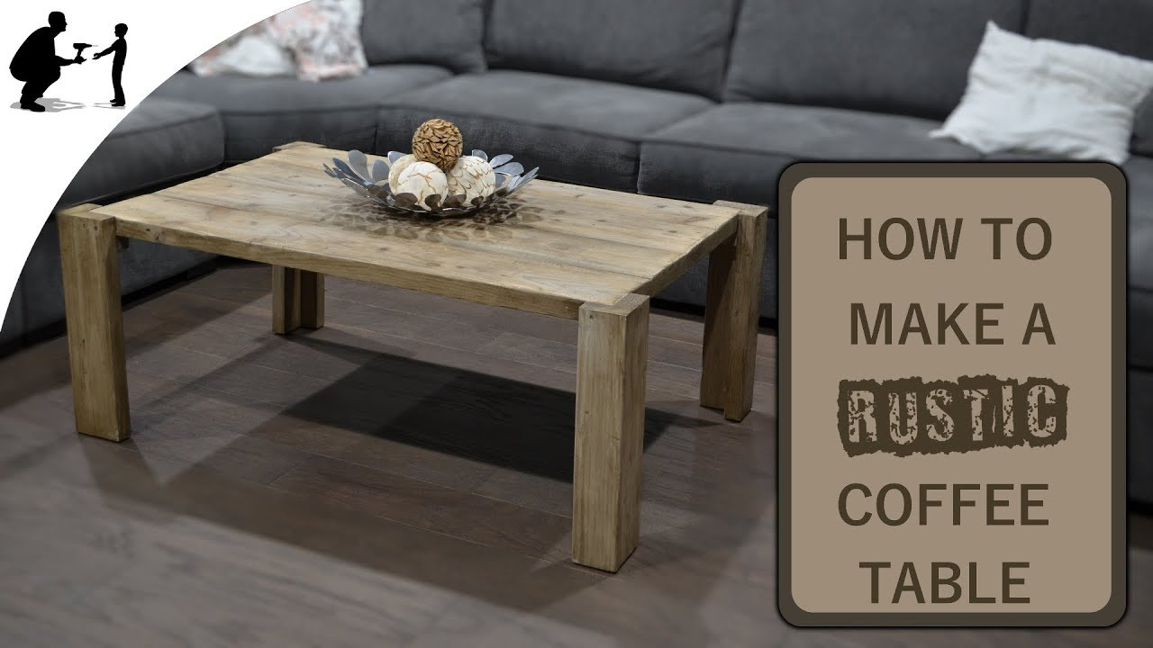 Ideal How to Make a RUSTIC Coffee Table - YouTube PU36