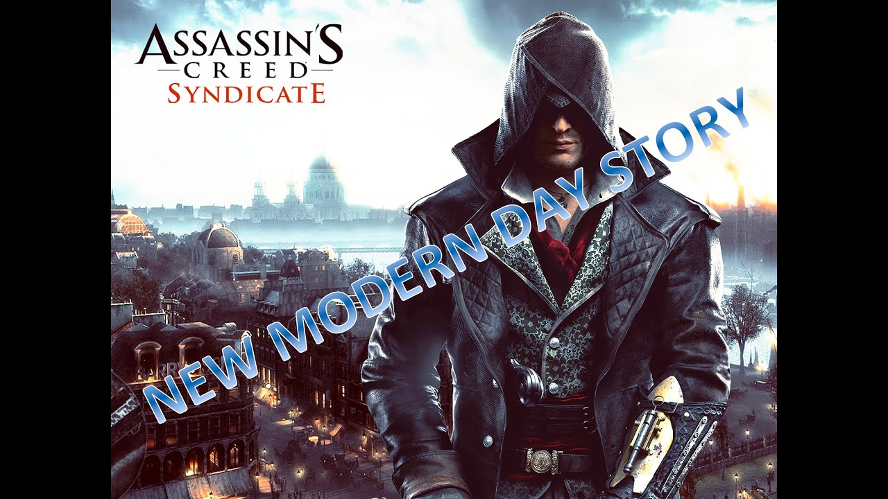 Assassins Creed Syndicate: New Present Day Story - YouTube