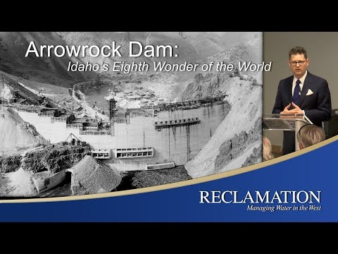 Arrowrock Dam: Historical Presentation
