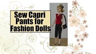Capri Pants for Fashion Dolls Sewing Tutorial & FREE Pattern