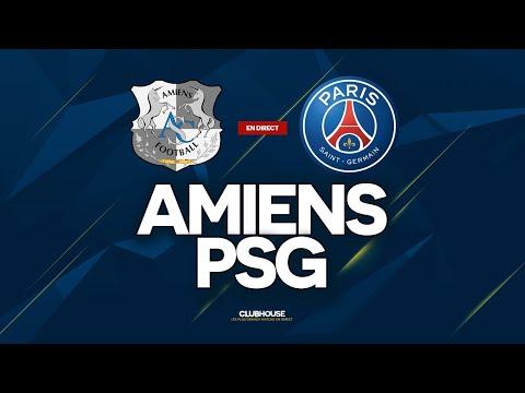 🔴 AMIENS - PSG // ClubHouse ( asc vs paris )