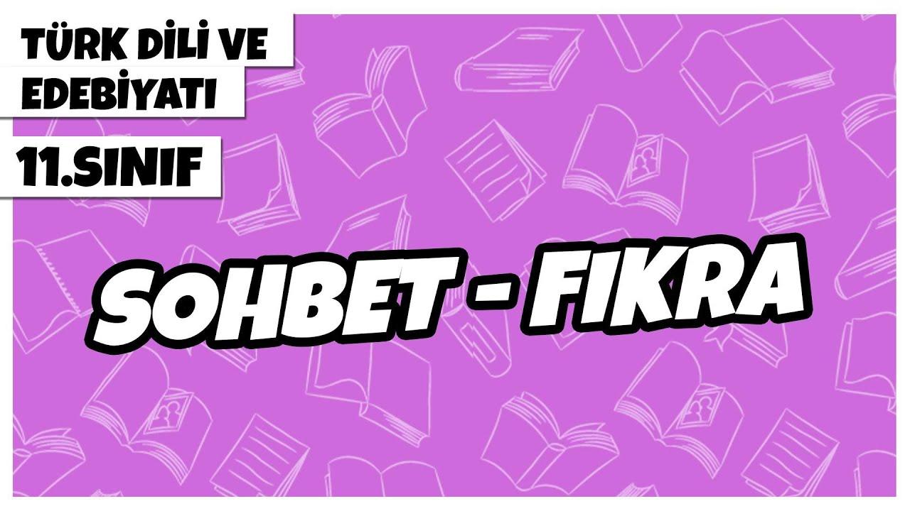 11. Sınıf Türk Dili ve Edebiyatı - Sohbet – Fıkra   2021