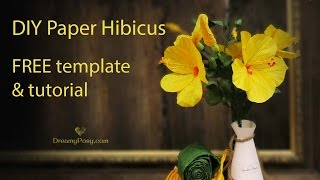 [FREE template] How to make Paper Hibiscus flower