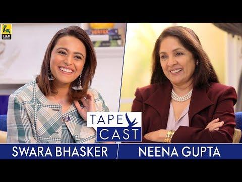 Neena Gupta and Swara Bhasker | TapeCast Season 2 | Episode 3