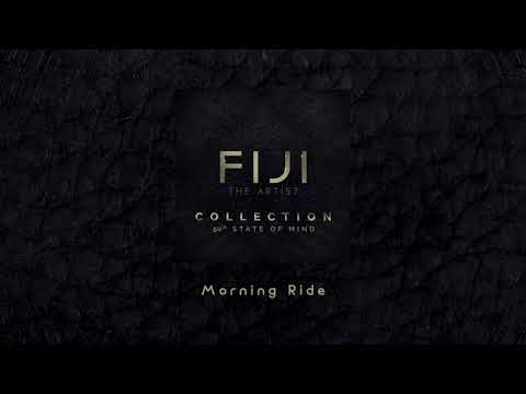 FIJI - Morning Ride (Official Audio)