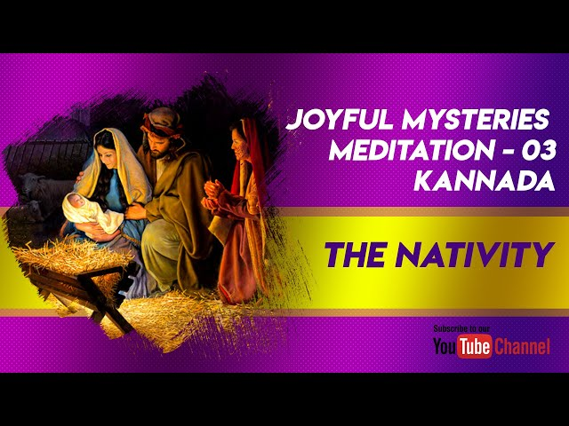 The Nativity: Joyful Mysteries Meditation -3 (Kannada)