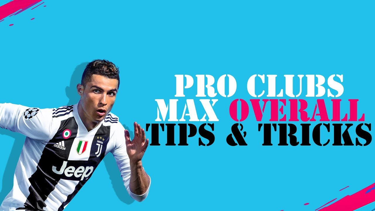 801345314 FIFA 19 PRO CLUBS HOW TO GET MAX OVERALL TIPS   TRICKS - YouTube