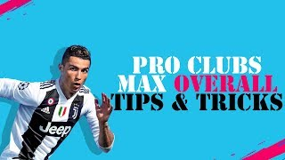 FIFA 19 PRO CLUBS HOW TO GET MAX OVERALL TIPS & TRICKS