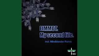 My Second Life (Mindblender Remix)