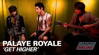 PALAYE ROYALE - GET HIGHER acoustic performance
