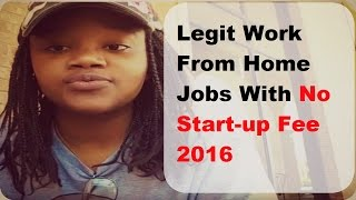 Legit work from home jobs with no start-up fee 😆😆😆2016