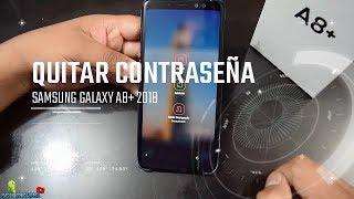 Samsung Galaxy A8 y A8+ 2018 Como Quitar Contraseña,Pin,Patron