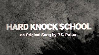 P.S. Patton - Hard Knock School