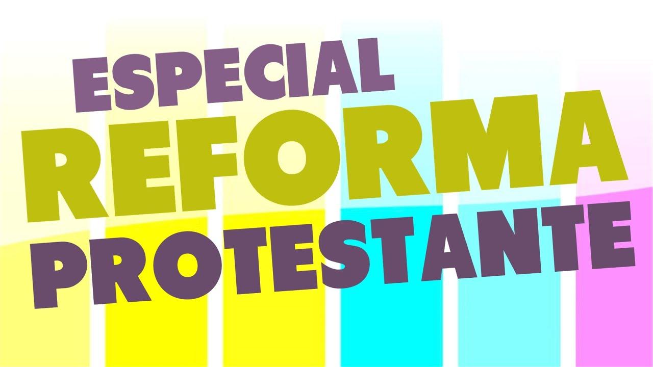 Especial Reforma Protestante / Cinco Solas / Lutero / Calvino /Reforma ou Halloween
