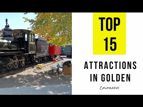 Top 15. Best Tourist Attractions in Golden, Colorado