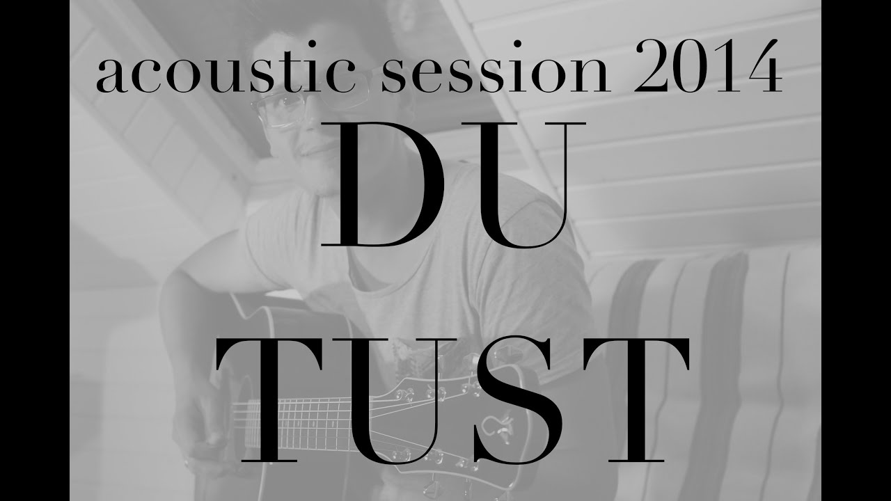 Acoustic Session I Du Tust 2008 I Benjamin Brecht Gracetown Cover Youtube