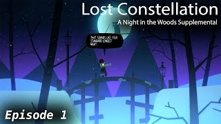 Lost Constellation::A Night in the Woods Supplemental::Episode 1