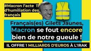 Foutage de gueule !!! Macron offre 1 milliard d'euro à l'Irak