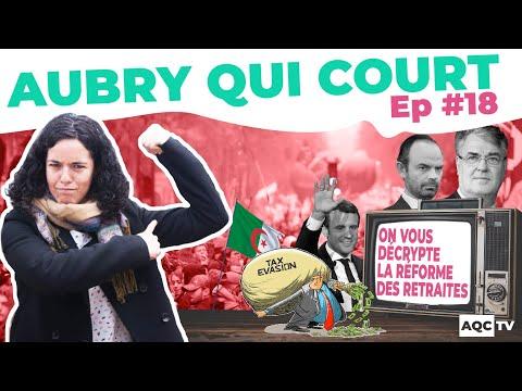 AQC #18 : ON DÉCRYPTE LE PROJET RETRAITES, ÉVASION FISCALE, ALGÉRIE & LE LOBBY VIETKONG !