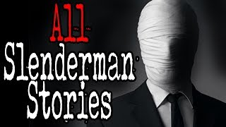 All Slenderman Stories (COMPILATION) | CreepyPasta Storytime