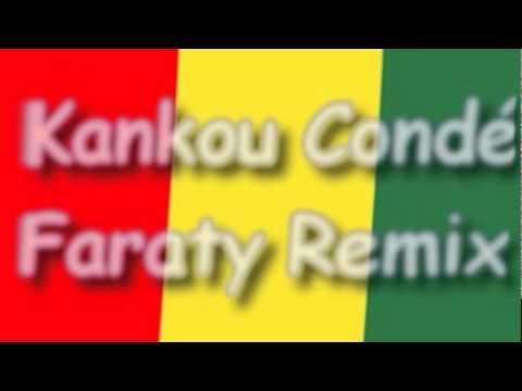 Kankou Condé Faraty Remix