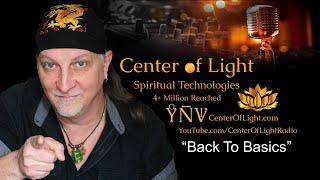 "Center of Light Foundation • ""Back To Basics"""