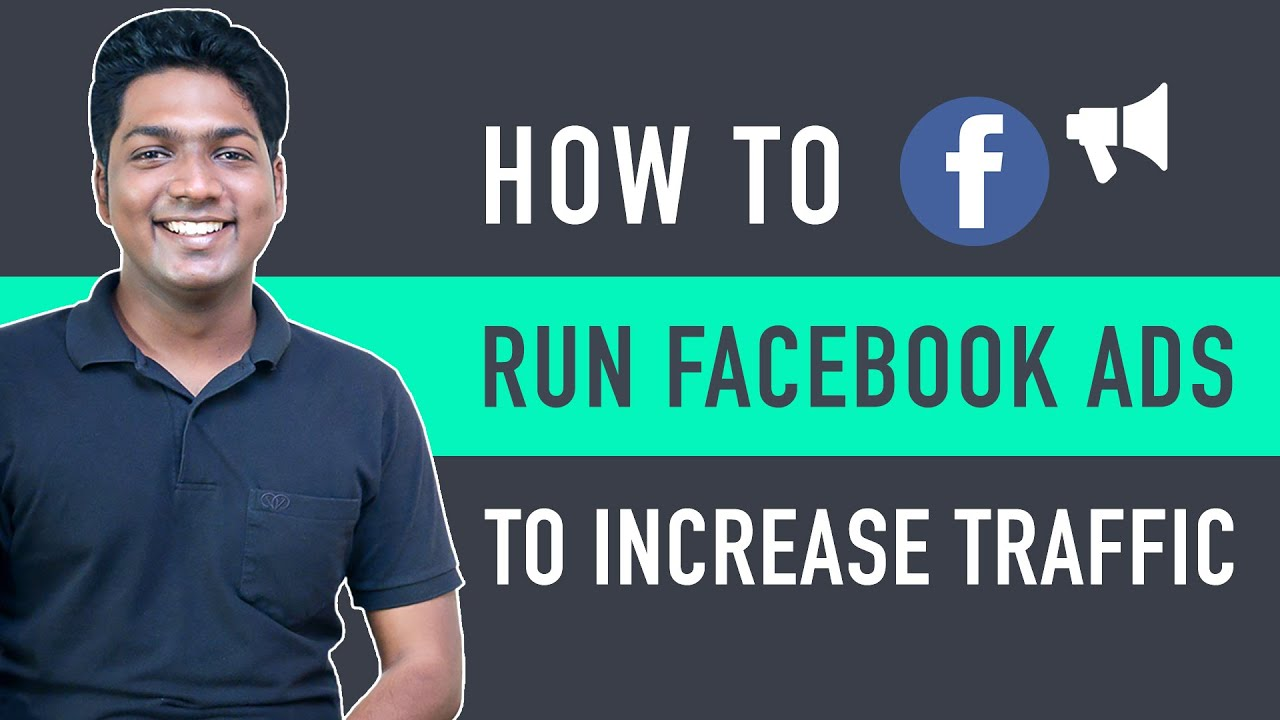 How To Run Facebook Ads To Increase Traffic To Your Site