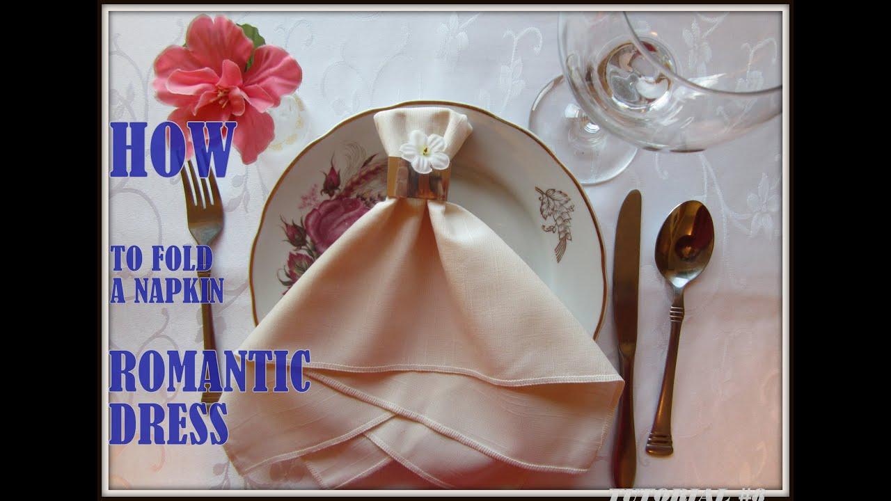 Napkin Folding A Napkin Romantic Dress Youtube