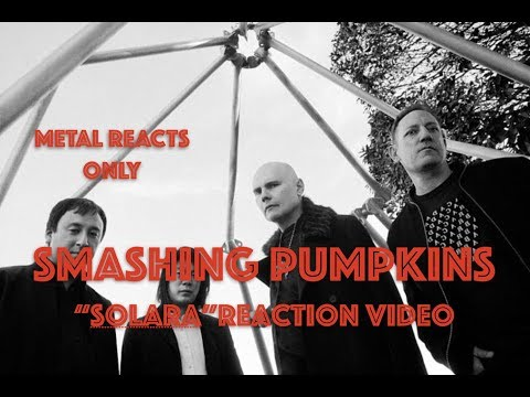 "SMASHING PUMPKINS ""Solara"" Reaction Video 