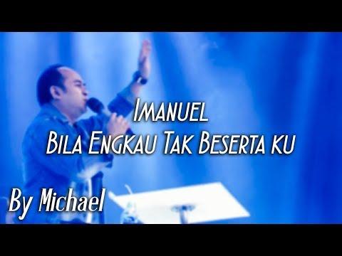 Imanuel Medley Bila Engkau Tak Beserta Ku By Michael