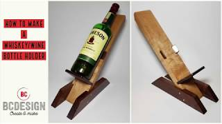 How To Make A Whiskey / Wine Bottle Holder by BCDesign01