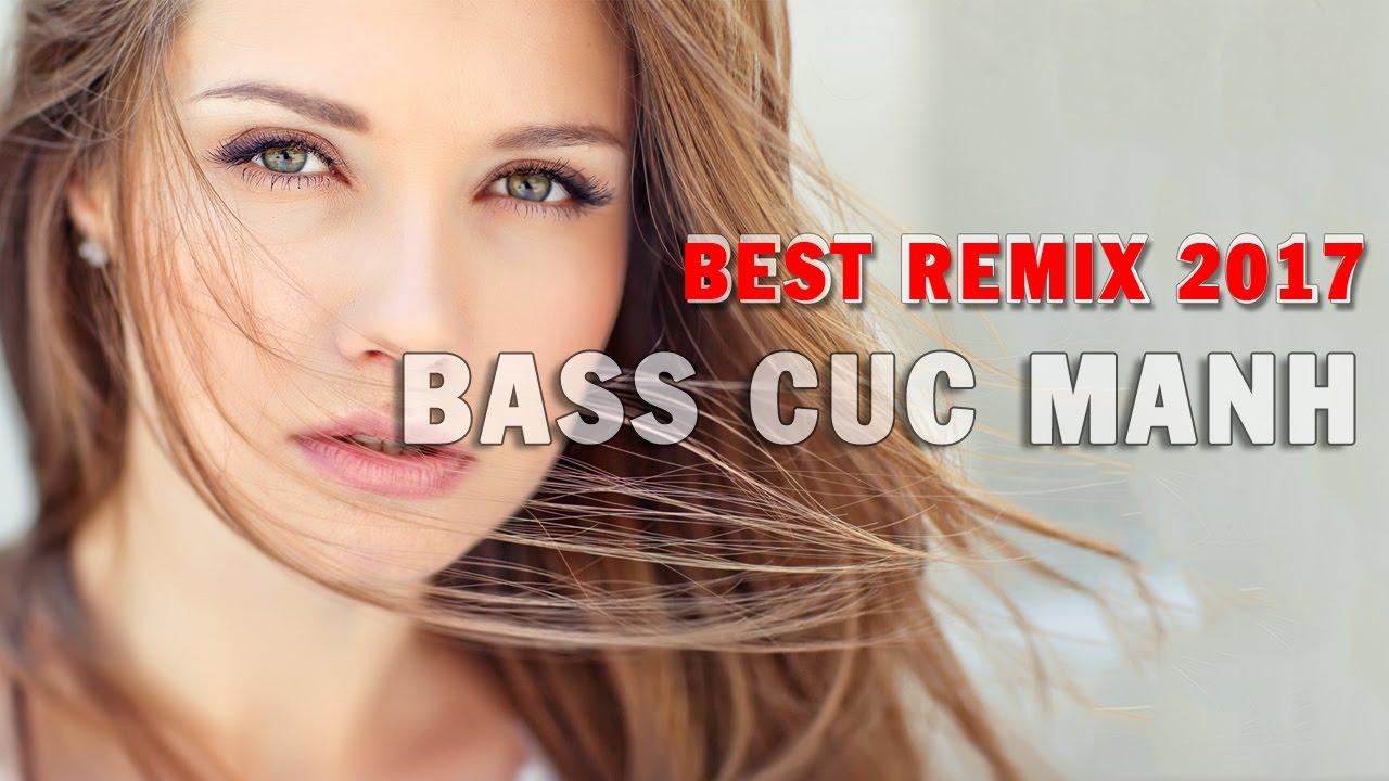 Liên Khúc Nhạc Trẻ Remix Hay Nhất 2017 | Nhạc Remix Cực Mạnh Hay Nhất | Remix 2017 Gái Xinh