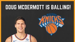 DOUG MCDERMOTT: The College Star is SHINING with the New York Knicks!