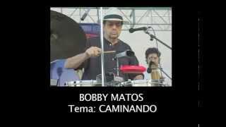 Bobby Matos   Caminando