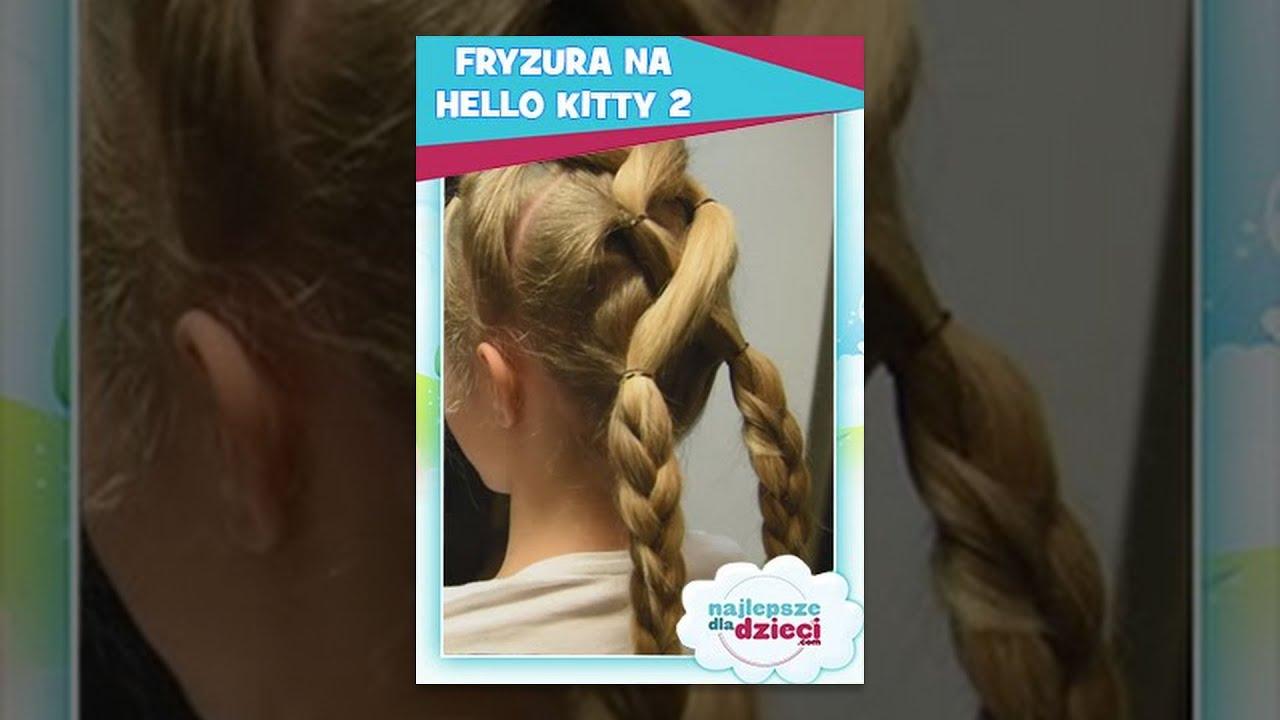 Fryzura Na Hello Kitty 2 Najlepsze Fryzury Dla Dzieci