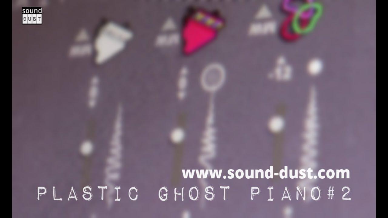 SLOW FELT_ PLASTIC GHOST PIANO#2