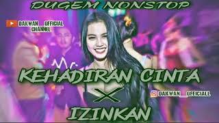 KEHADIRAN CINTA X IZINKAN _ DUGEM NONSTOP 2021 ( dakwan_official )