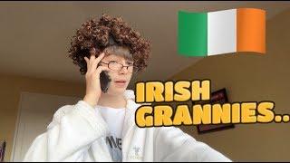 EVERY IRISH GRANNY...