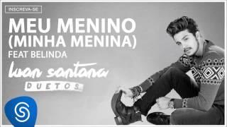 Luan Santana E Belinda -  Meu Menino, Minha Menina (Áudio Oficial)