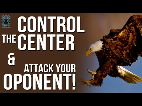 Control the center and attack your opponent! - GM Aaron Summerscale