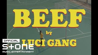 LUCI GANG - BEEF [MUSIC VIDEO]