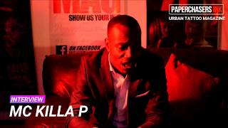 KILLA P   INTERVIEW PART 1   PAPERCHASERS INK
