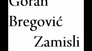 Goran Bregovic - Zamisli (original)