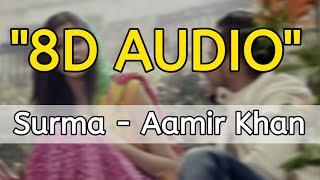 Akhiyan Da Surma (8D AUDIO) Aamir Khan | Use Headphones 🎧 | Surma 8D Music