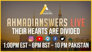 Ahmadi Answers Live : Their Hearts Are Divided