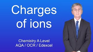 Chemistry A Level Charges of Ions