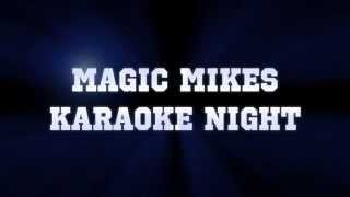 Magic Mikes Karaoke Night in Lake County IL and Southern WI