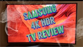 Samsung 4K HDR Tv Review (UN55KU6500)
