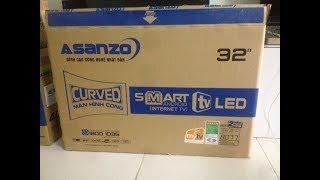 [Nguyễn Quang] mở hộp tivi Asanzo smart 32 inch Màn Cong model AS32CS6000 -Phần 2
